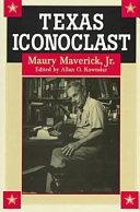 Texas Iconoclast, Maury Maverick Jr