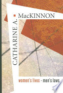 """Women's Lives, Men's Laws"" by Catharine A. MacKinnon"