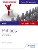 AQA A-level Politics Student Guide 4: Government and Politics of the USA and Comparative Politics