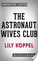 The Astronaut Wives Club: by Lily Koppel | Conversation Starters: A True Story