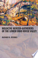 Holocene Hunter Gatherers of the Lower Ohio River Valley