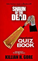 Shaun of the Dead Unauthorized Quiz Book