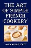The Art of Simple French Cookery Book