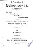 Excell's school songs, nos. 1 & 2 combined