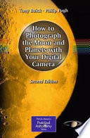 Read Online How to Photograph the Moon and Planets with Your Digital Camera For Free