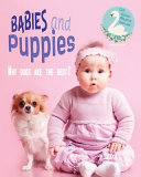 Babies and Puppies   Why Dogs Are The Best