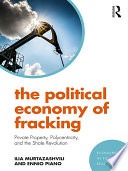 The Political Economy of Fracking