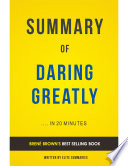 Daring Greatly  by Bren   Brown   Summary   Analysis
