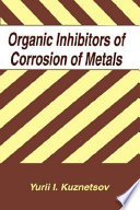 Organic Inhibitors Of Corrosion Of Metals Book PDF