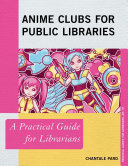 Anime Clubs for Public Libraries