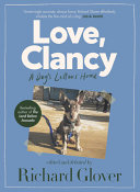 Love  Clancy  a Dog s Letters Home  Edited and Debated by Richard Glover