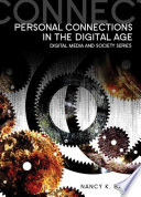 """Personal Connections in the Digital Age"" by Nancy K. Baym"