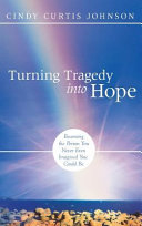 TURNING TRAGEDY INTO HOPE