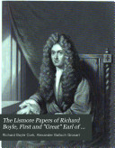The Lismore Papers of Richard Boyle  First and  Great  Earl of Cork