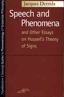 Speech and Phenomena  and Other Essays on Husserl s Theory of Signs