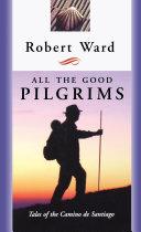 All the Good Pilgrims