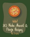 Hello  365 Make Ahead   Freeze Recipes Book