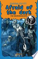 Afraid of the Dark #3: The Necromancers