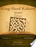 King Sized Kakuro 21x21 Deluxe   Volume 10   249 Logic Puzzles