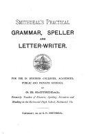 Smithdeal s Practical Grammar  Speller and Letter writer
