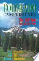 """""""Colorado Campgrounds: The 100 Best and All the Rest"""" by Gil Folsom, Bill Bonebrake, Steve Grinstead, Jenna Samelson"""
