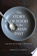 The Story of Food in the Human Past Book PDF
