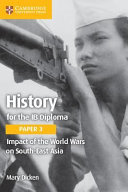 Books - History For The Ib Diploma Paper 3: Impact Of The World Wars On South-East Asia | ISBN 9781108406925