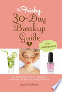 The Frisky 30 Day Breakup Guide