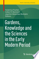 Gardens  Knowledge and the Sciences in the Early Modern Period