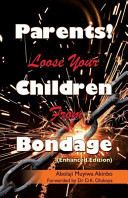 Parents  Loose Your Children from Bondage