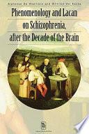 Phenomenology and Lacan on Schizophrenia