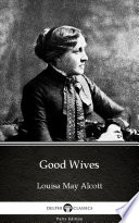 Good Wives by Louisa May Alcott   Delphi Classics  Illustrated  Book PDF