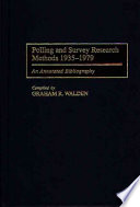 Polling And Survey Research Methods 1935 1979
