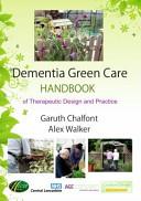Dementia Green Care Handbook Of Therapeutic Design And Practice