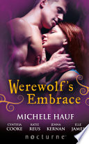 Werewolf's Embrace: Moonspun / Wolf Magick / Protector's Mate / First Heat / Demon's Embrace (Mills & Boon Nocturne)