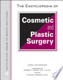 The Encyclopedia of Cosmetic and Plastic Surgery