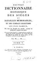 Nouveau dictionnaire historique des sièges et batailles mémorables et des combats maritimes les plus fameux, de tous les peuples du monde, anciens et modernes, jusqu'à nos jours;