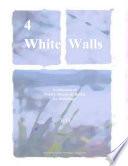 4 White Walls