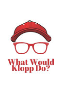 What Would Klopp Do