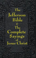 Jefferson Bible   The Complete Sayings of Jesus Christ