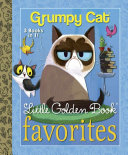 Grumpy Cat Little Golden Book Favorites  Grumpy Cat