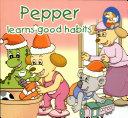 Pepper Learns Good Habits