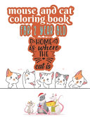 Home is where the Cat Mouse and Cat Coloring Book for 2 Year Old Book