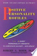 Positive Personality Profiles  : D-I-S-C-Over Personality Insights to Understand Yourself and Others!