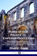 Read Online Ruins of the Palace of Emperor Diocletian For Free