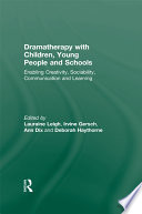 Dramatherapy with Children  Young People and Schools