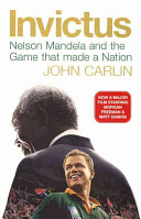 Invictus Nelson Mandela And The Game That Made A Nation