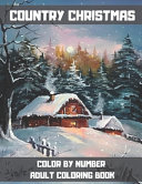 Country Christmas Color By Number Adult Coloring Book