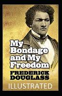 My Bondage and My Freedom Illustrated