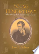 Young Humphry Davy  : The Making of an Experimental Chemist , Volume 237